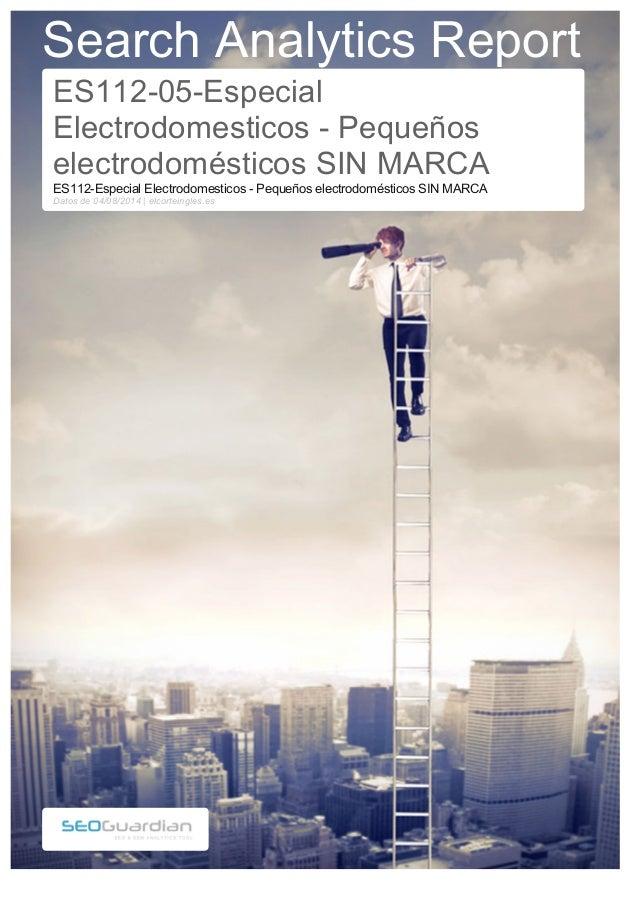 Search Analytics Report  ES112-05-Especial  Electrodomesticos - Pequeños  electrodomésticos SIN MARCA  ES112-Especial Elec...