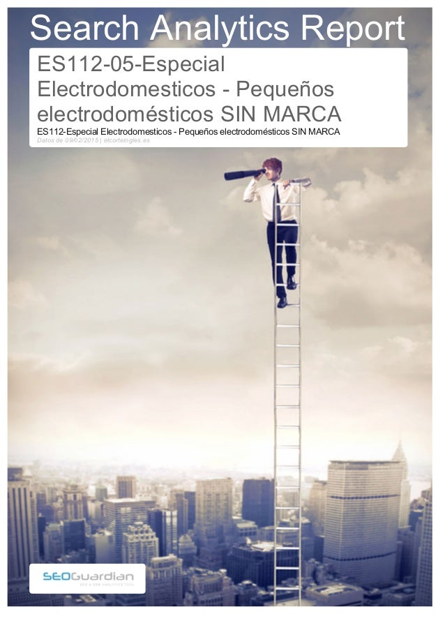 Search Analytics Report ES112-05-Especial Electrodomesticos - Pequeños electrodomésticos SIN MARCA ES112-Especial Electrod...