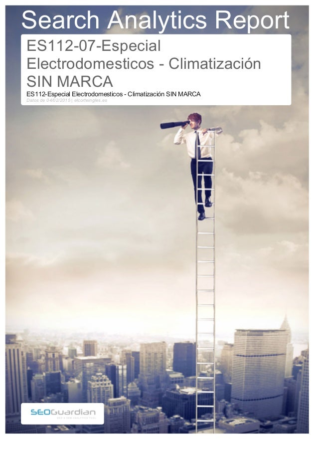 Search Analytics Report ES112-07-Especial Electrodomesticos - Climatización SIN MARCA ES112-Especial Electrodomesticos - C...
