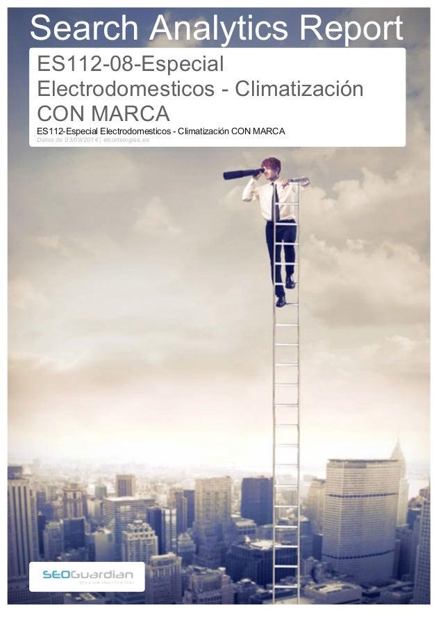 Search Analytics Report  ES112-08-Especial  Electrodomesticos - Climatización  CON MARCA  ES112-Especial Electrodomesticos...
