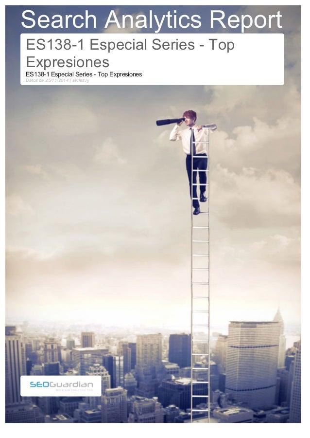 Search Analytics Report ES138-1 Especial Series - Top Expresiones ES138-1 Especial Series - Top Expresiones Datos de 25/11...