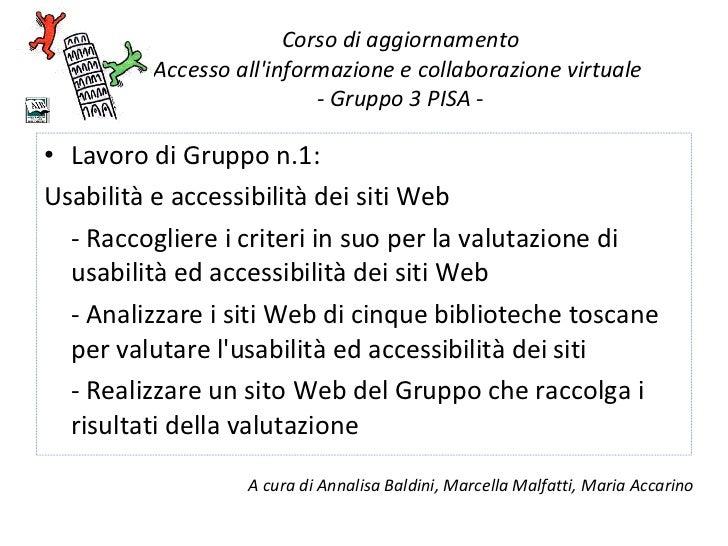 Corso di aggiornamento Accesso all'informazione e collaborazione virtuale  - Gruppo 3 PISA - <ul><li>Lavoro di Gruppo n.1:...