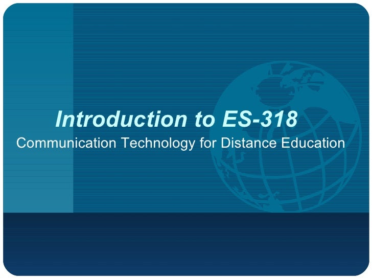 Introduction to ES-318 Communication Technology for Distance Education