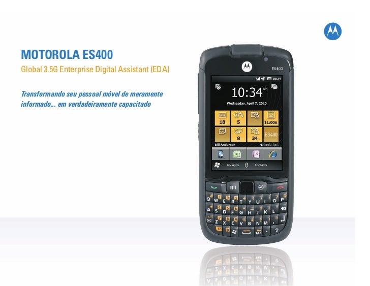 """MOTOROLA ES400!""""#$%""""&()!&*+,-./.01-&2030,%""""&41101,%+,&5*246Transformando seu pessoal móvel de meramenteinformado... em ver..."""