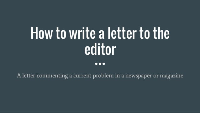 How do you write a letter to a newspaper?