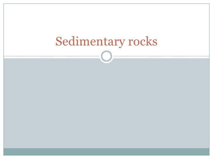 Sedimentary rocks<br />