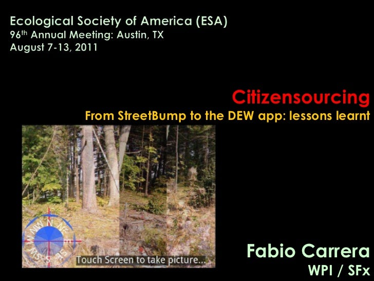 Ecological Society of America (ESA)96th Annual Meeting: Austin, TXAugust 7-13, 2011<br />Citizensourcing<br />From StreetB...