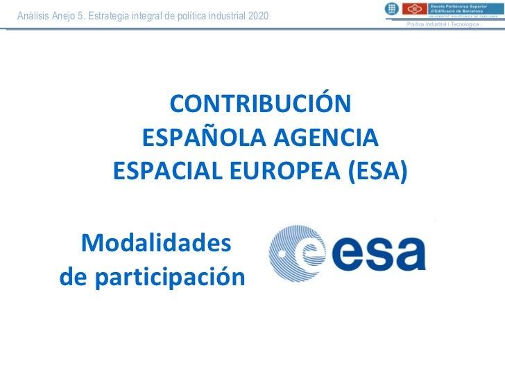 Análisis Anejo 5. Estrategia integral de política industrial 2020 Política Industrial i Tecnològica CONTRIBUCIÓN ESPAÑOLA ...