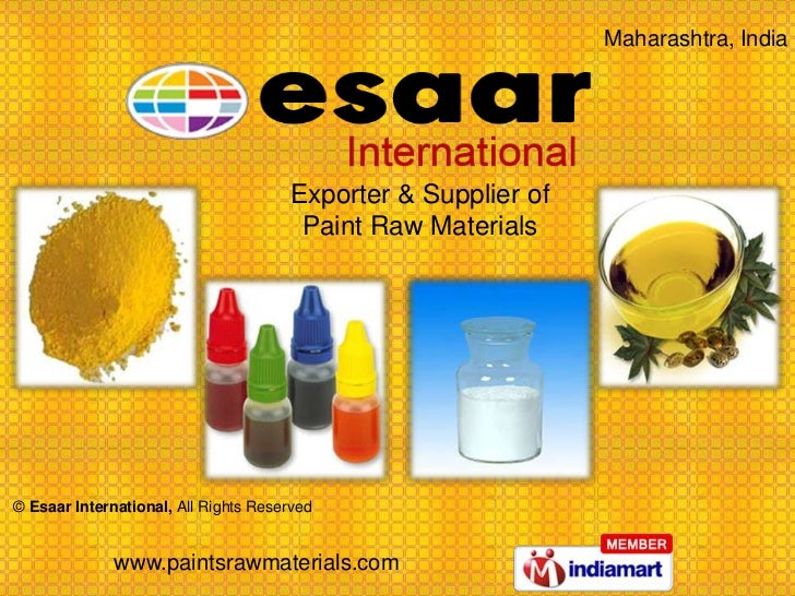 Maharashtra, India <br />Exporter & Supplier of<br />Paint Raw Materials<br />© Esaar International, All Rights Reserved<b...