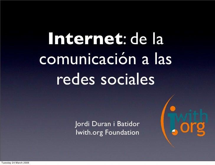 Internet: de la                         comunicación a las                           redes sociales                       ...
