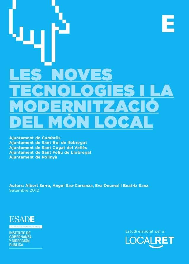 Autors: Albert Serra, Angel Saz-Carranza, Eva Deumal i Beatriz Sanz. Setembre 2010 LESNOVESTECNOLOGIESILAMODERNITZACIÓDELM...