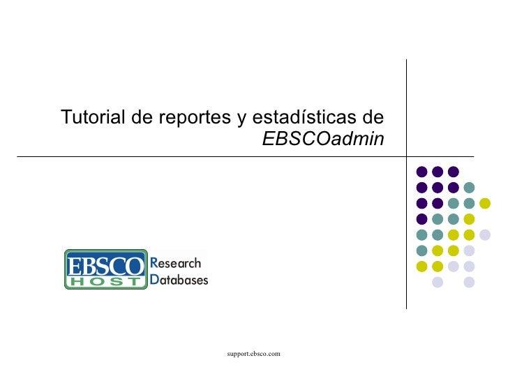 Tutorial de reportes y estadisticas de EBSCO admin