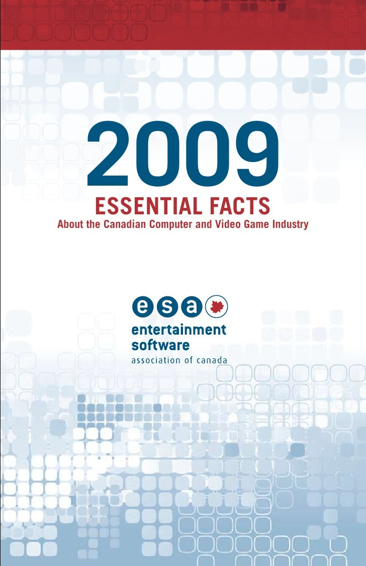 Entertainment Software Association of Canada Essential Facts 2009