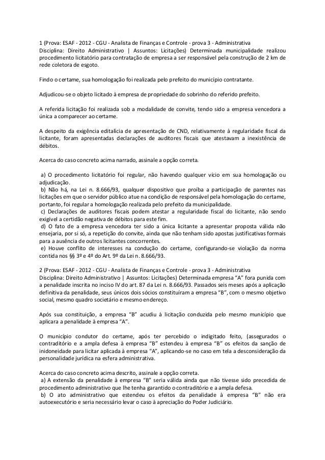 1 (Prova: ESAF - 2012 - CGU - Analista de Finanças e Controle - prova 3 - AdministrativaDisciplina: Direito Administrativo...