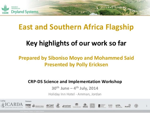 East and Southern Africa Flagship Key highlights of our work so far Prepared by Siboniso Moyo and Mohammed Said Presented ...