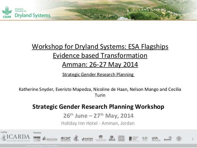 Workshop for Dryland Systems: ESA Flagships Evidence based Transformation Amman: 26-27 May 2014 Katherine Snyder, Everisto...