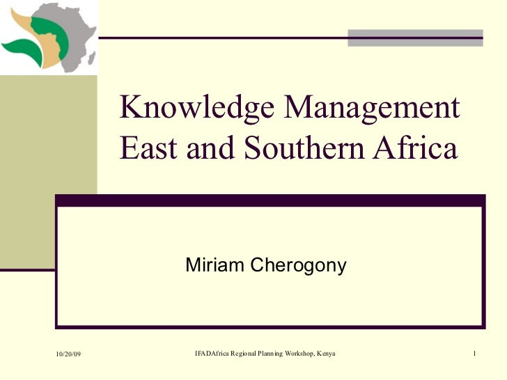 Knowledge Management East and Southern Africa  Miriam Cherogony