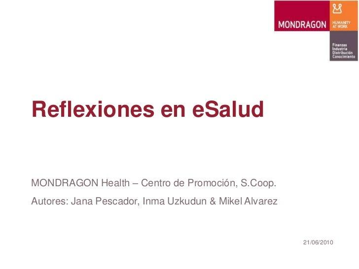 Reflexiones en eSaludMONDRAGON Health – Centro de Promoción, S.Coop.Autores: Jana Pescador, Inma Uzkudun & Mikel Alvarez  ...