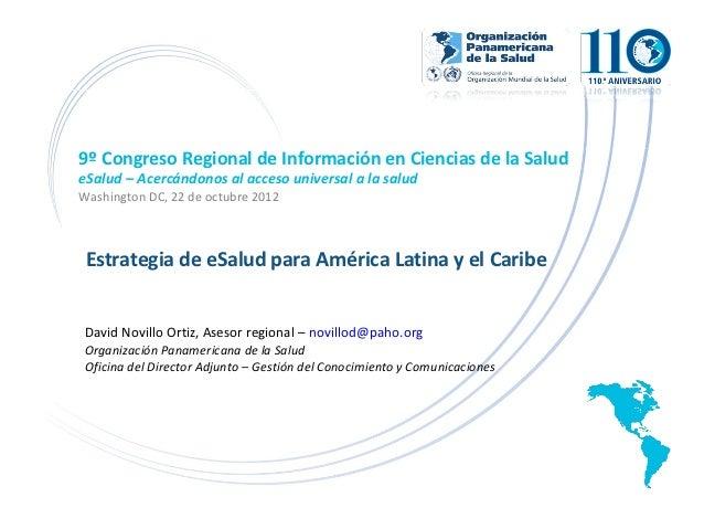 9º Congreso Regional de Información en Ciencias de la Salud      eSalud – Acercándonos al acceso universal a la salud     ...