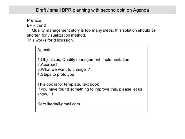 Draft / small BPR planning with second opinion Agenda Preface BPR trend   Quality management story is too many steps, this...