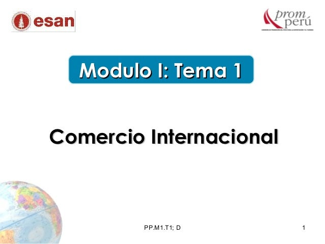 Modulo I: Tema 1Comercio Internacional         PP.M1.T1; D     1