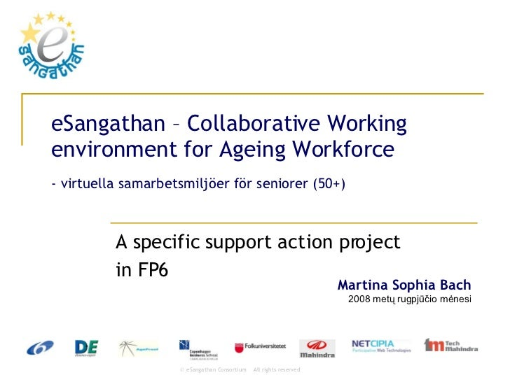 eSangathan – Collaborative Working environment for Ageing Workforce - virtuella samarbetsmiljöer för seniorer (50+) A spec...