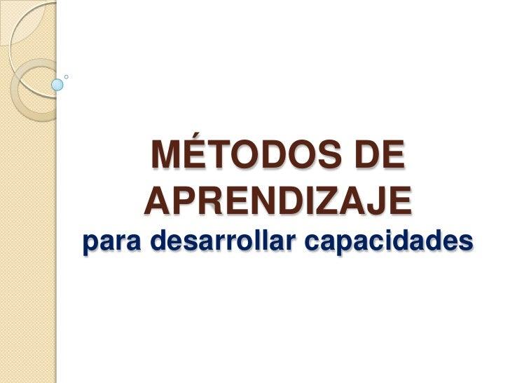 MÉTODOS DE APRENDIZAJE para desarrollar capacidades