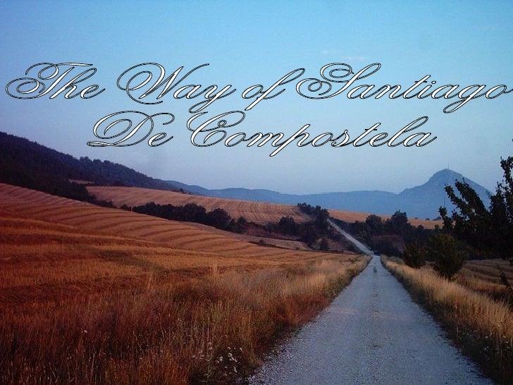 The Way of Santiago  De Compostela