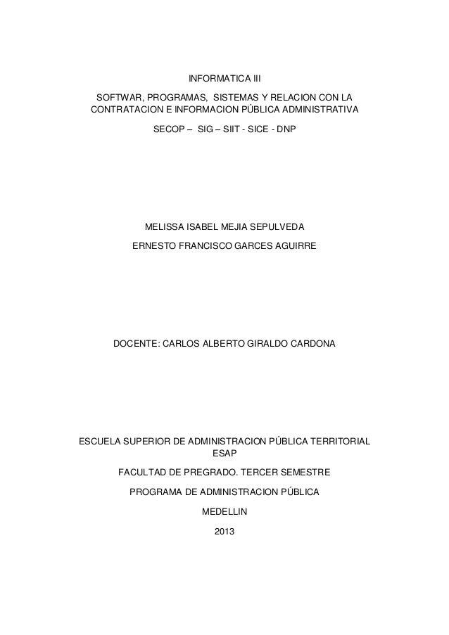 INFORMATICA IIISOFTWAR, PROGRAMAS, SISTEMAS Y RELACION CON LACONTRATACION E INFORMACION PÚBLICA ADMINISTRATIVASECOP – SIG ...