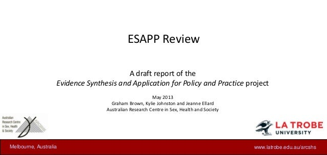 ESAPP ReviewA draft report of theEvidence Synthesis and Application for Policy and Practice projectMay 2013Graham Brown, K...