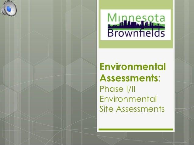 Environmental Assessments: Phase I/II Environmental Site Assessments