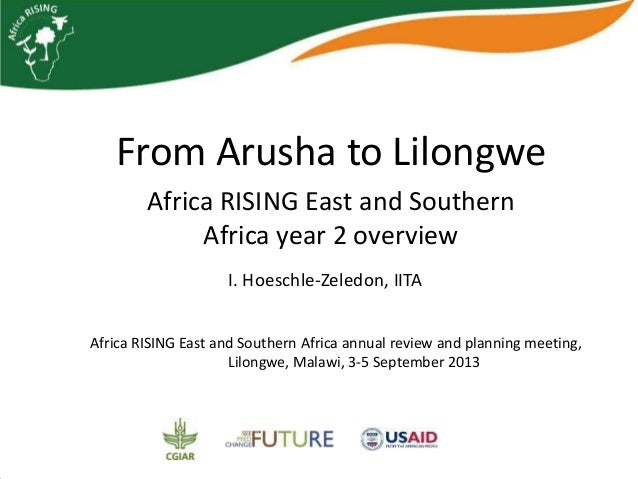 From Arusha to Lilongwe Africa RISING East and Southern Africa year 2 overview I. Hoeschle-Zeledon, IITA Africa RISING Eas...