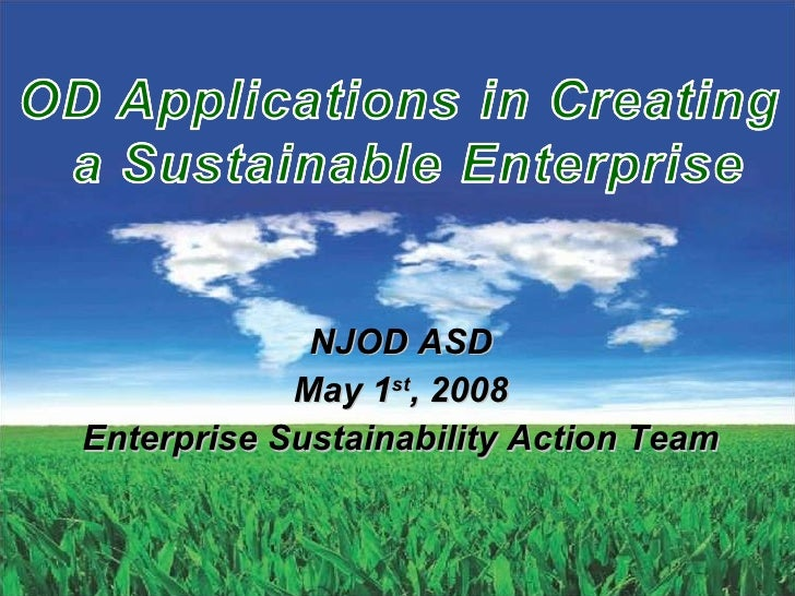 NJOD ASD May 1 st , 2008 Enterprise Sustainability Action Team