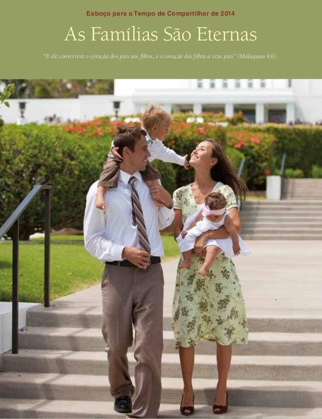 """Esboço para o Tempo de Compartilhar de 2014  As Famílias São Eternas """"E ele converterá o coração dos pais aos filhos, e o ..."""
