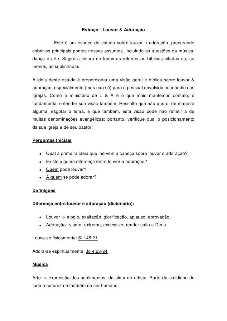 Esboço - Louvor & Adoração          Este é um esboço de estudo sobre louvor e adoração, procurandocobrir os principais pon...