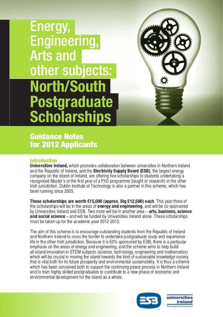 Energy, Engineering, Arts andEnergy, other subjects: North/South Postgraduate ScholarshipsEngineering,Arts andother subjec...