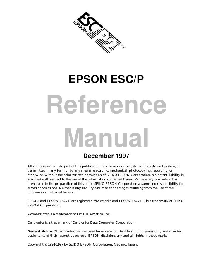 EPSON ESC/P             Reference             Manual                 December 1997 All rights reserved. No part of this pu...