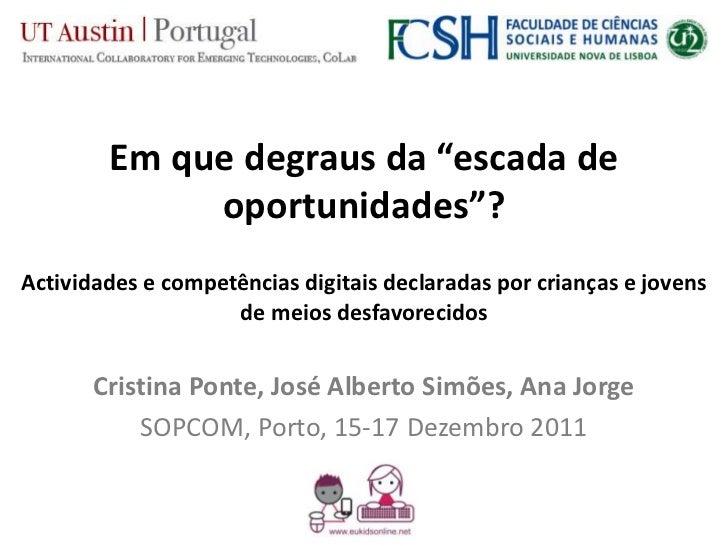 """Em que degraus da """"escada de             oportunidades""""?Actividades e competências digitais declaradas por crianças e jove..."""