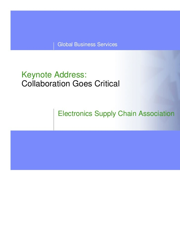 Global Business ServicesKeynote Address:Collaboration Goes Critical          Electronics Supply Chain Association         ...