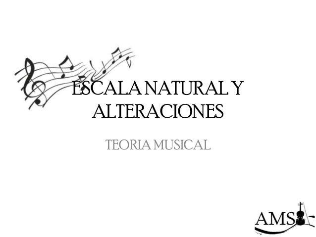 ESCALA NATURAL Y  ALTERACIONES   TEORIA MUSICAL