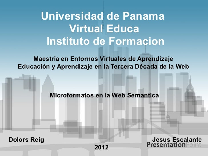 Universidad de Panama               Virtual Educa          Instituto de Formacion      Maestria en Entornos Virtuales de A...