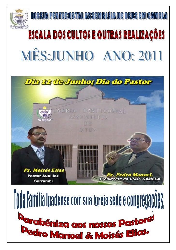 CAMELADATA    DIA   HORA      CULTO E REALIZAÇÕES        DIRIGENTE      PREGADOR 01    Qua    19:00   Libertação          ...