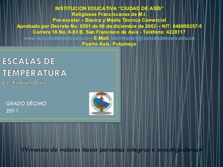 """GRADO DÉCIMO 2011 INSTITUCION EDUCATIVA """"CIUDAD DE ASÍS"""" Religiosas Franciscanas de M.I. Pre-escolar – Básica y Media Técn..."""
