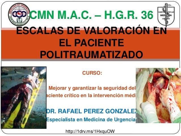 CURSO: Mejorar y garantizar la seguridad del paciente crítico en la intervención médica DR. RAFAEL PEREZ GONZALEZ Especial...