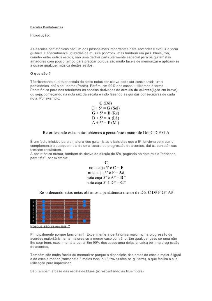 Escalas PentatónicasIntrodução:As escalas pentatónicas são um dos passos mais importantes para aprender e evoluir a tocarg...