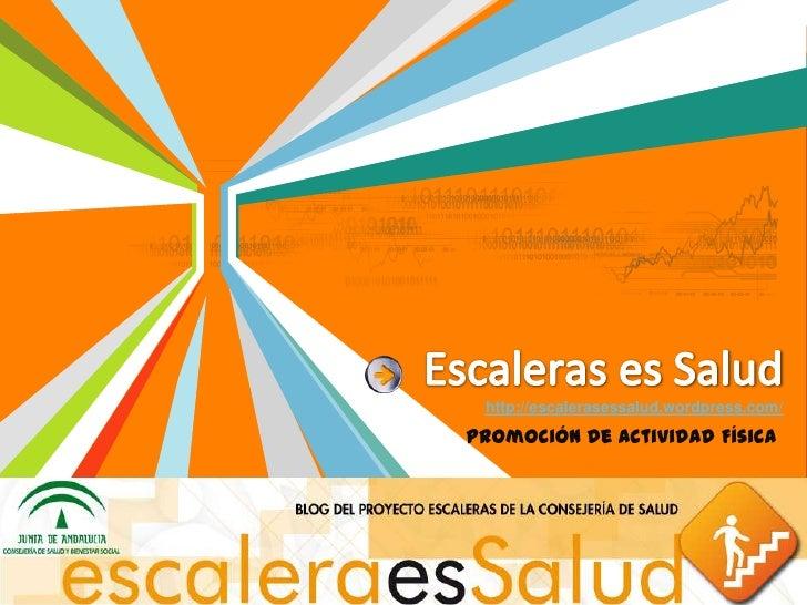 http://escalerasessalud.wordpress.com/Promoción de Actividad Física