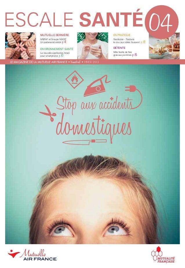 MUTUELLE DERNIÈRE MNPAF et Groupe MACIF Un partenariat validé p.4 ENVIRONNEMENT SANTÉ La nouvelle application Ameli pour ...