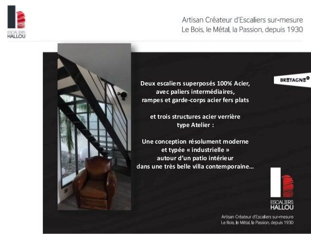 Deux escaliers superposés 100% Acier,  avec paliers intermédiaires,  rampes et garde-corps acier fers plats  et trois stru...