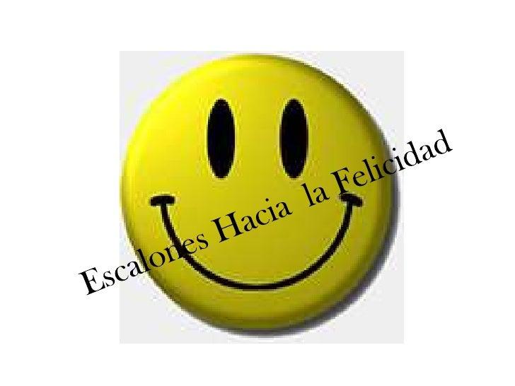 Escalones Hacia  la Felicidad<br />