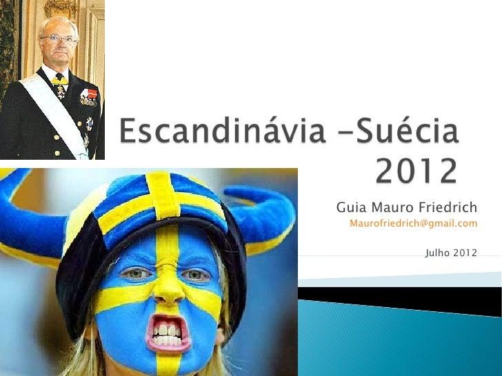 Guia Mauro Friedrich Maurofriedrich@gmail.com               Julho 2012
